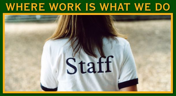 Where Work Is What We Do | Girl with staff shirt